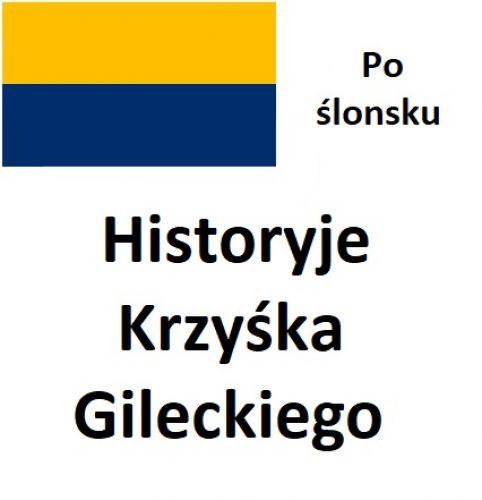 Po ślonsku. Historyje Krzyśka Gileckiego - Nowy tekst